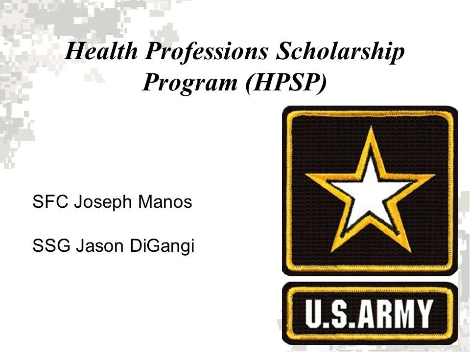 Health Professions Scholarship Program (HPSP) SFC Joseph Manos SSG Jason DiGangi