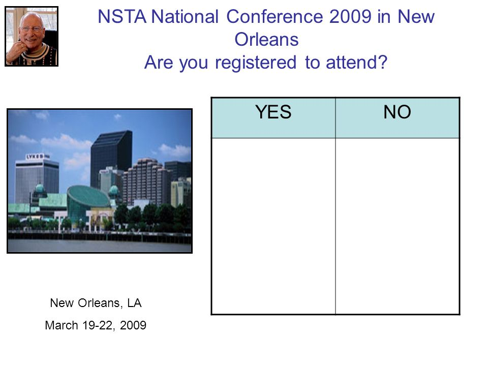 NSTA National Conference 2009 in New Orleans Are you registered to attend.