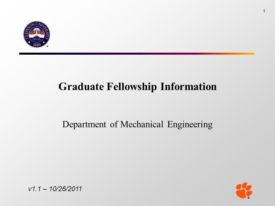 Graduate Fellowship Information Department of Mechanical Engineering 1 v1.1 – 10/26/2011