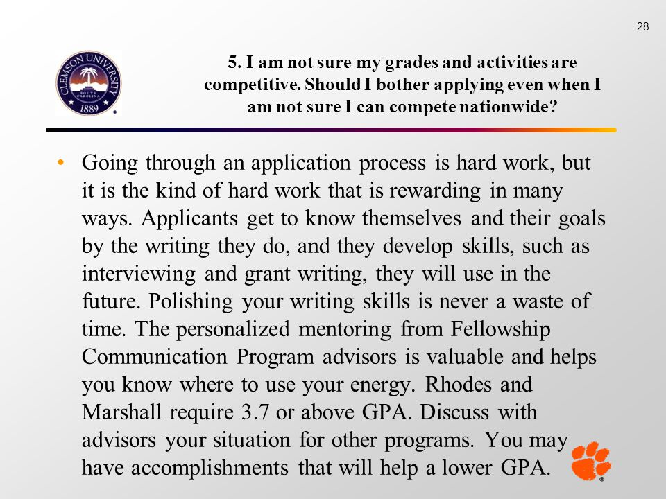 5. I am not sure my grades and activities are competitive.