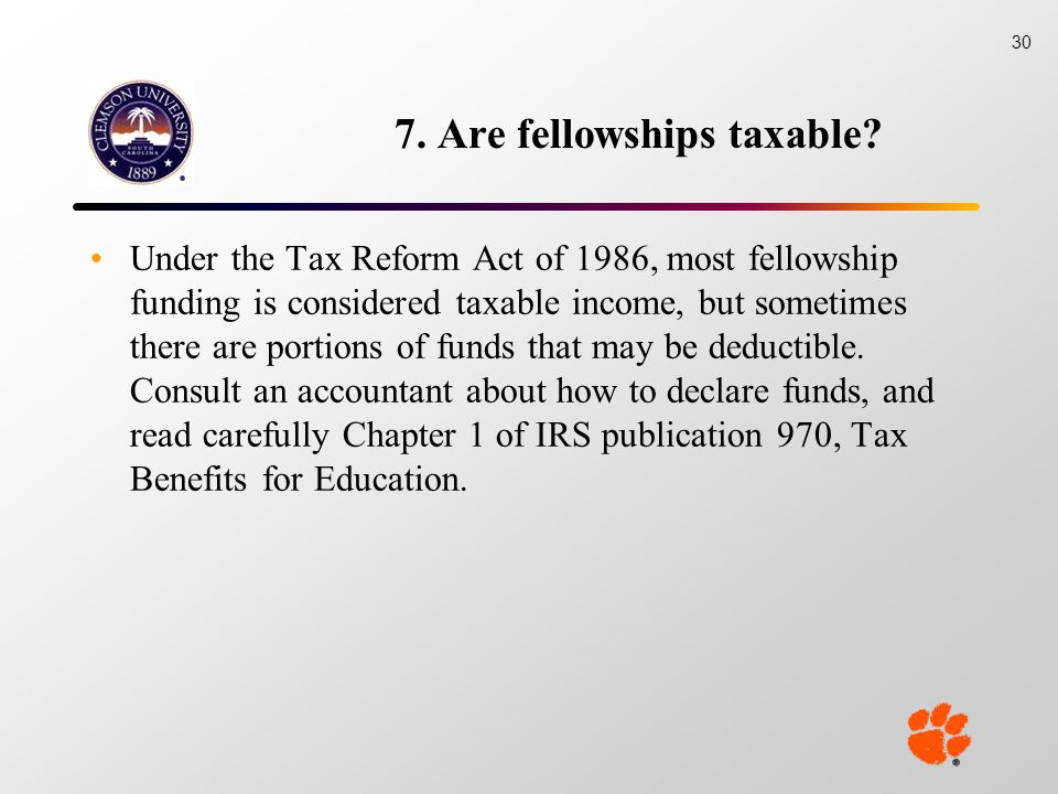 7. Are fellowships taxable.