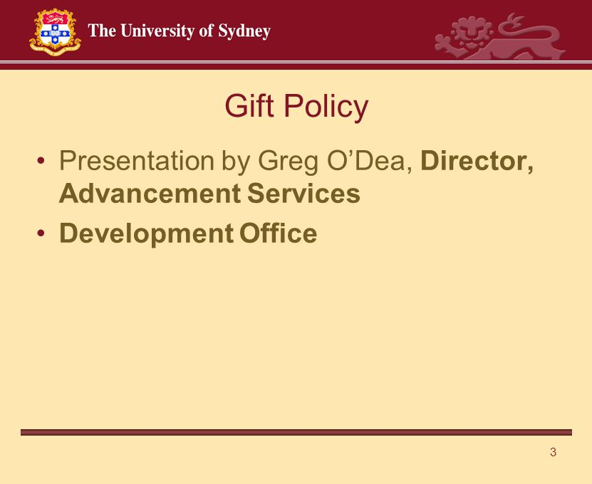 3 Gift Policy Presentation by Greg O'Dea, Director, Advancement Services Development Office