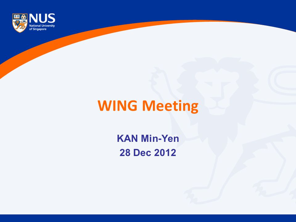 WING Meeting KAN Min-Yen 28 Dec 2012