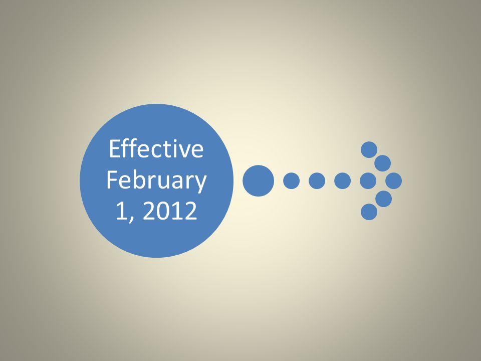 Effective February 1, 2012