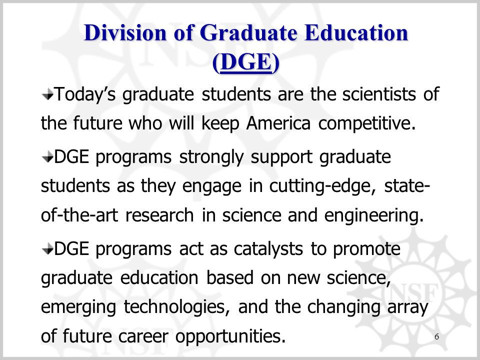 6 Today's graduate students are the scientists of the future who will keep America competitive.