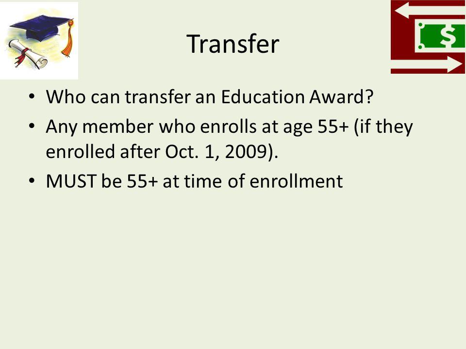 Transfer Who can transfer an Education Award.