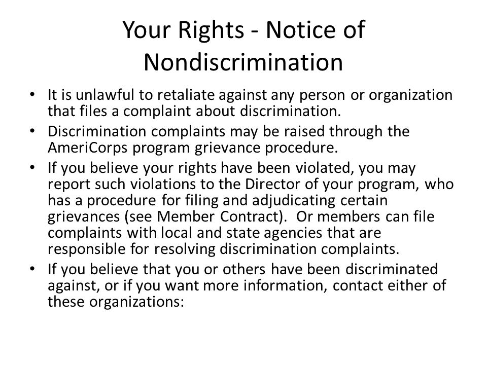 Your Rights - Notice of Nondiscrimination It is unlawful to retaliate against any person or organization that files a complaint about discrimination.