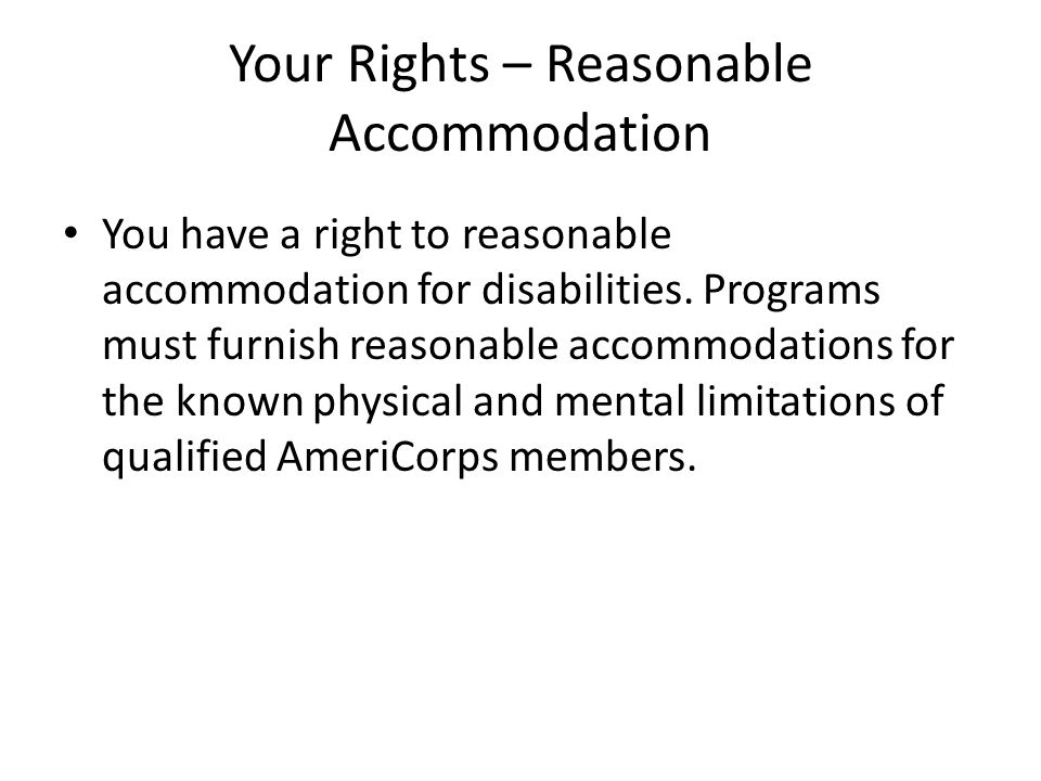 Your Rights – Reasonable Accommodation You have a right to reasonable accommodation for disabilities.