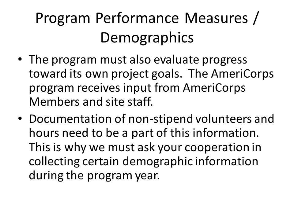 Program Performance Measures / Demographics The program must also evaluate progress toward its own project goals.