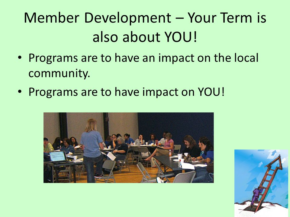 Member Development – Your Term is also about YOU.