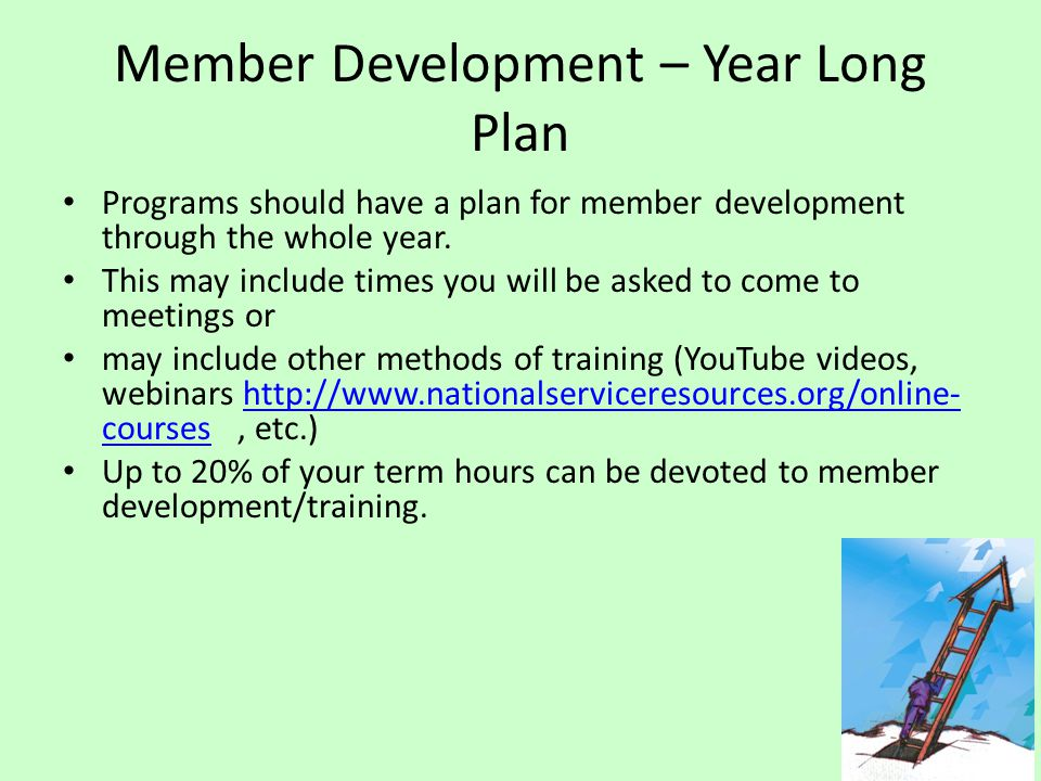 Member Development – Year Long Plan Programs should have a plan for member development through the whole year.
