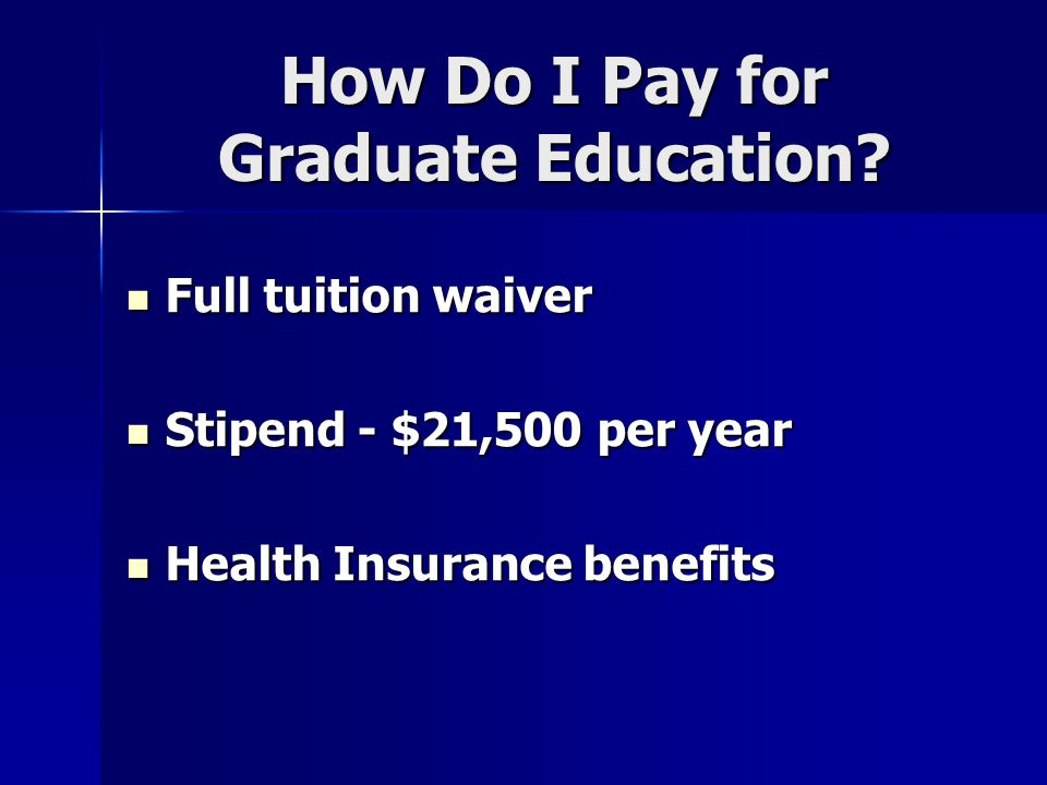 How Do I Pay for Graduate Education.