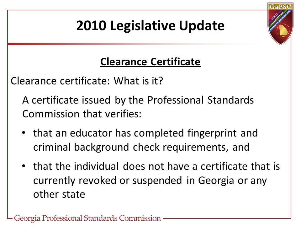 2010 Legislative Update Clearance Certificate Clearance certificate: What is it.