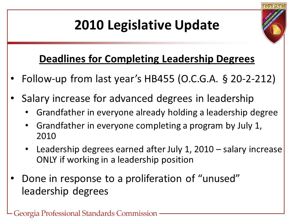 2010 Legislative Update Deadlines for Completing Leadership Degrees Follow-up from last year's HB455 (O.C.G.A.