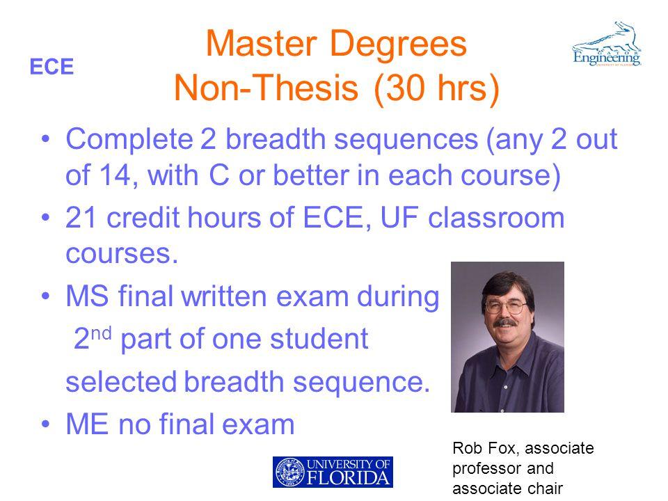 ECE Graduate Guidelines Definitive version is on the ECE website at http://www.ece.ufl.edu http://www.ece.ufl.edu Printed version is accurate as off Fall 2007.