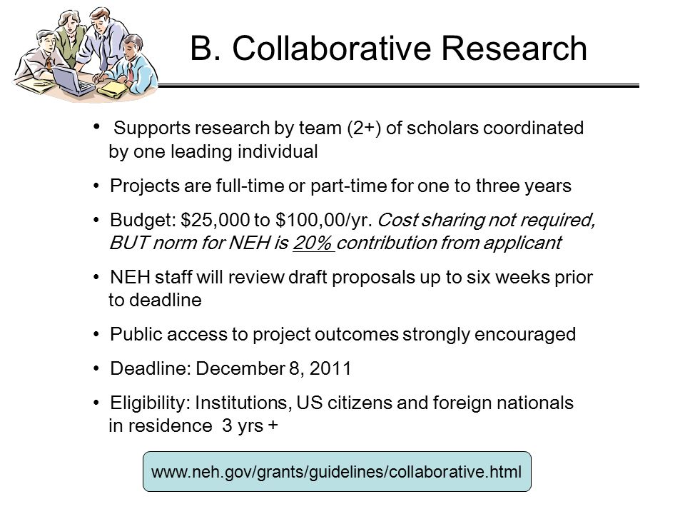 Supports research by team (2+) of scholars coordinated by one leading individual Projects are full-time or part-time for one to three years Budget: $25,000 to $100,00/yr.