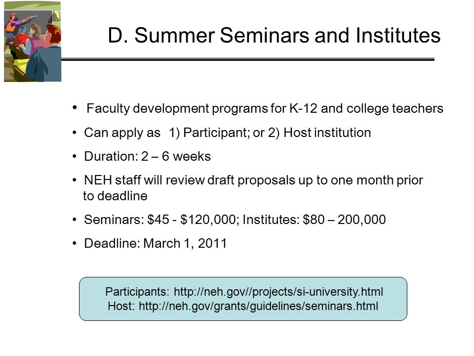 Participants: http://neh.gov//projects/si-university.html Host: http://neh.gov/grants/guidelines/seminars.html D.