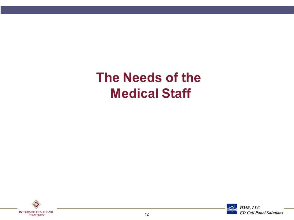 12 The Needs of the Medical Staff
