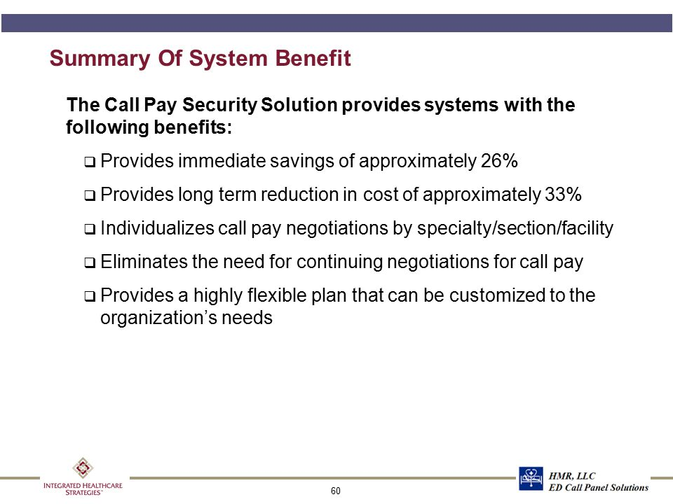 60 Summary Of System Benefit The Call Pay Security Solution provides systems with the following benefits: q Provides immediate savings of approximatel