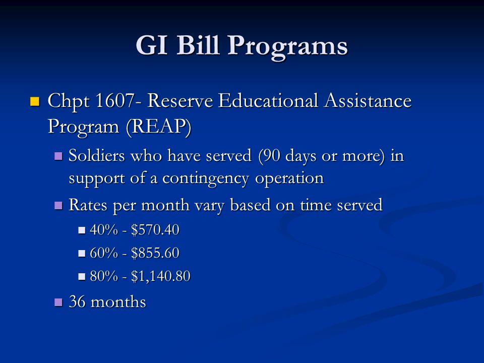 GI Bill Programs Chpt 1607- Reserve Educational Assistance Program (REAP) Chpt 1607- Reserve Educational Assistance Program (REAP) Soldiers who have s