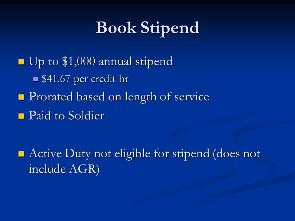 Book Stipend Up to $1,000 annual stipend Up to $1,000 annual stipend $41.67 per credit hr $41.67 per credit hr Prorated based on length of service Pro
