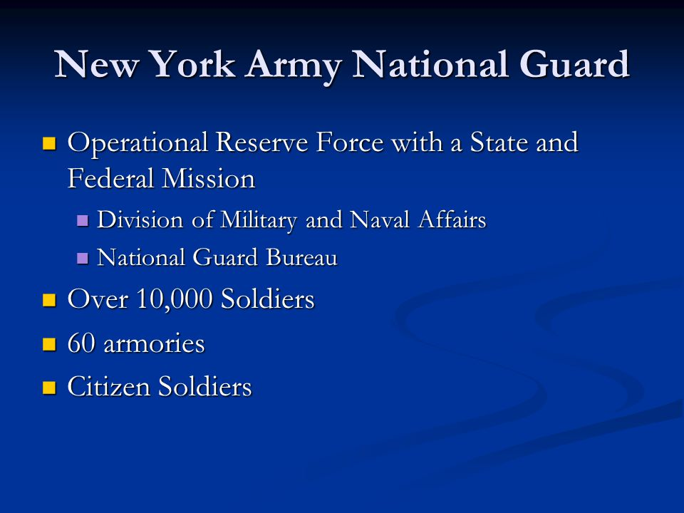 New York Army National Guard Operational Reserve Force with a State and Federal Mission Operational Reserve Force with a State and Federal Mission Div