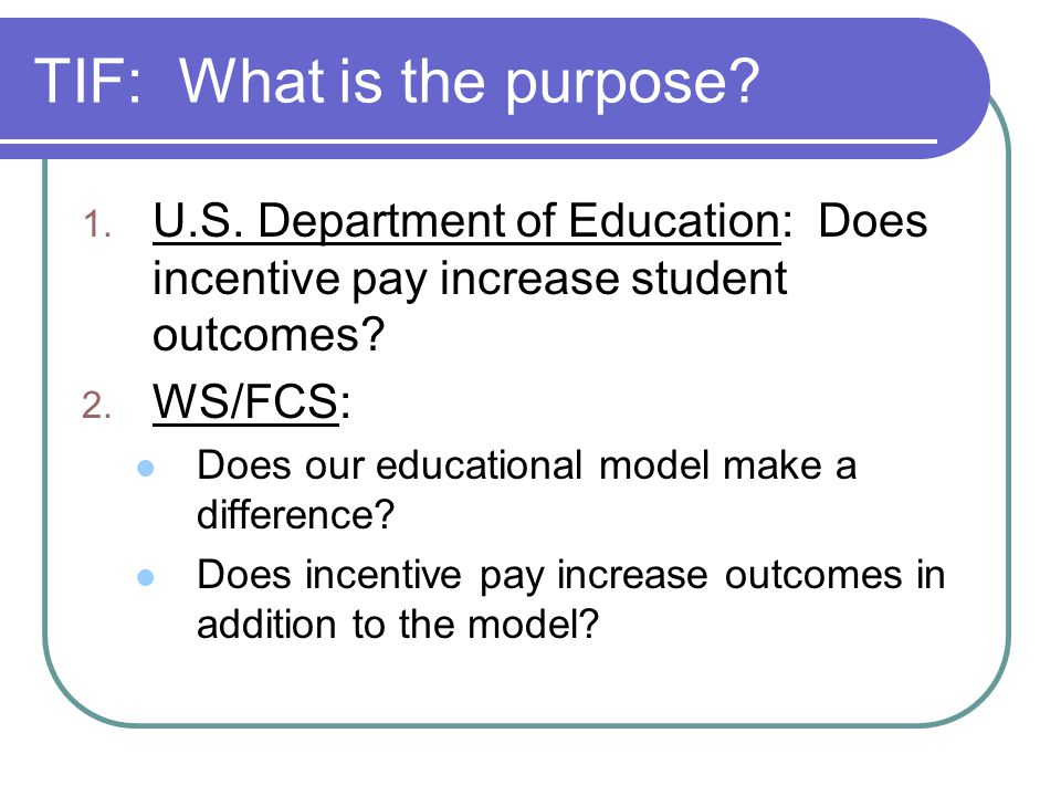 TIF: What is the purpose. 1. U.S.