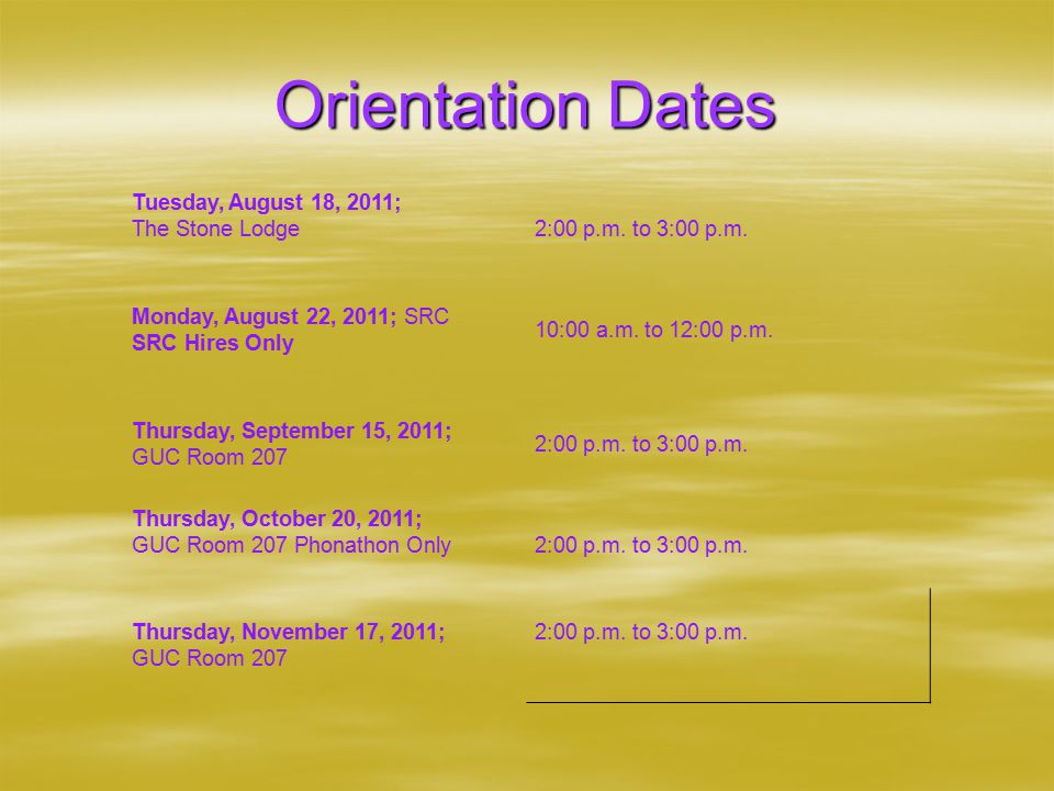Orientation Dates Tuesday, August 18, 2011; The Stone Lodge2:00 p.m.