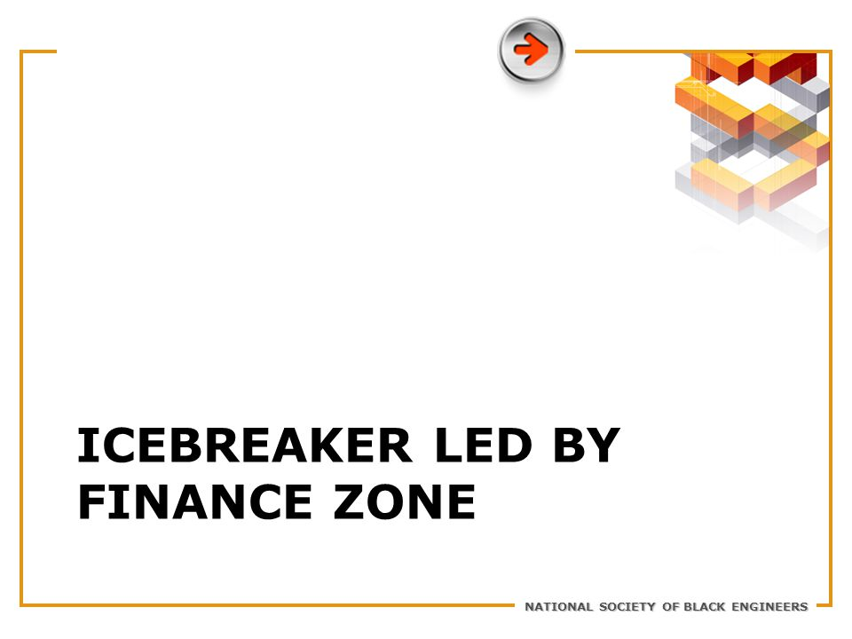 NATIONAL SOCIETY OF BLACK ENGINEERS ICEBREAKER LED BY FINANCE ZONE