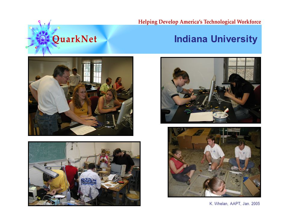 K. Whelan, AAPT, Jan. 2005 Indiana University