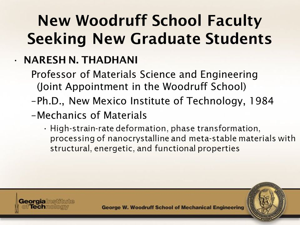The George W.Woodruff School of Mechanical Engineering NARESH N.