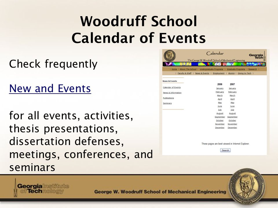 The George W. Woodruff School of Mechanical Engineering Woodruff School Calendar of Events Check frequently New and Events for all events, activities,