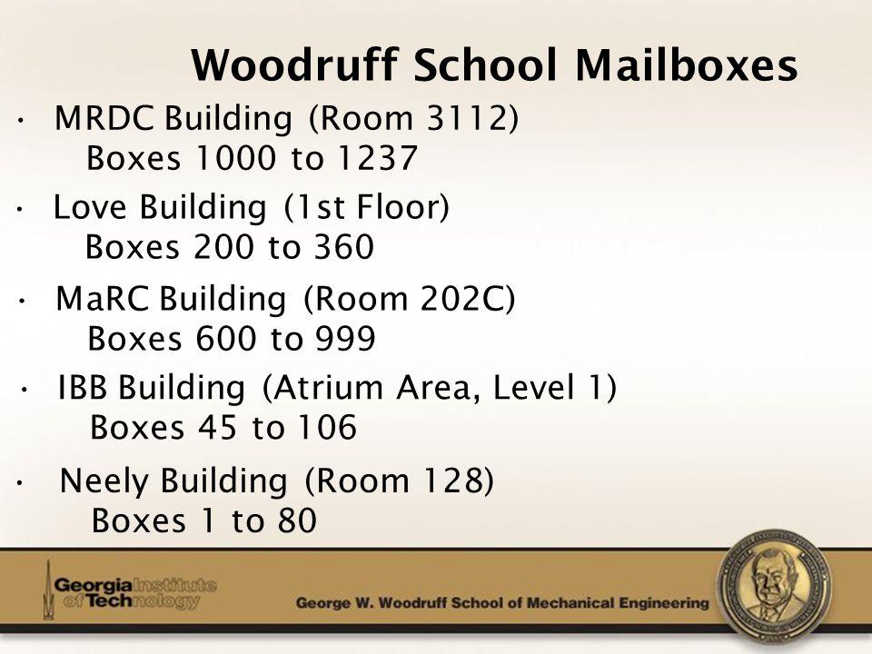 The George W. Woodruff School of Mechanical Engineering Woodruff School Mailboxes Love Building (1st Floor) Boxes 200 to 360 MRDC Building (Room 3112)
