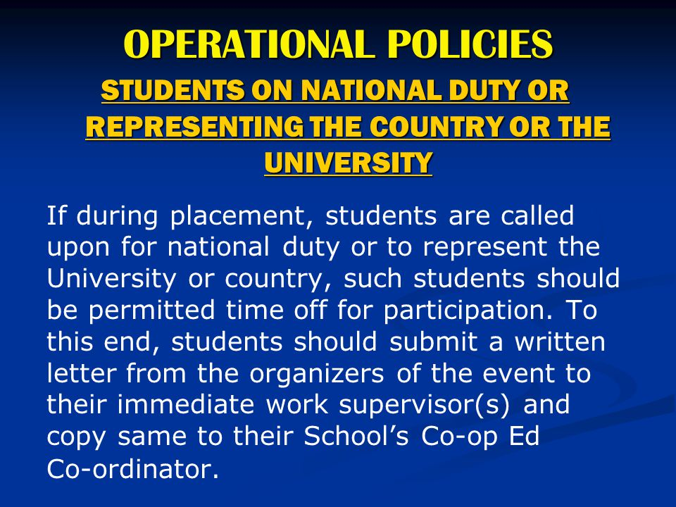 OPERATIONAL POLICIES STUDENTS ON NATIONAL DUTY OR REPRESENTING THE COUNTRY OR THE UNIVERSITY If during placement, students are called upon for nationa