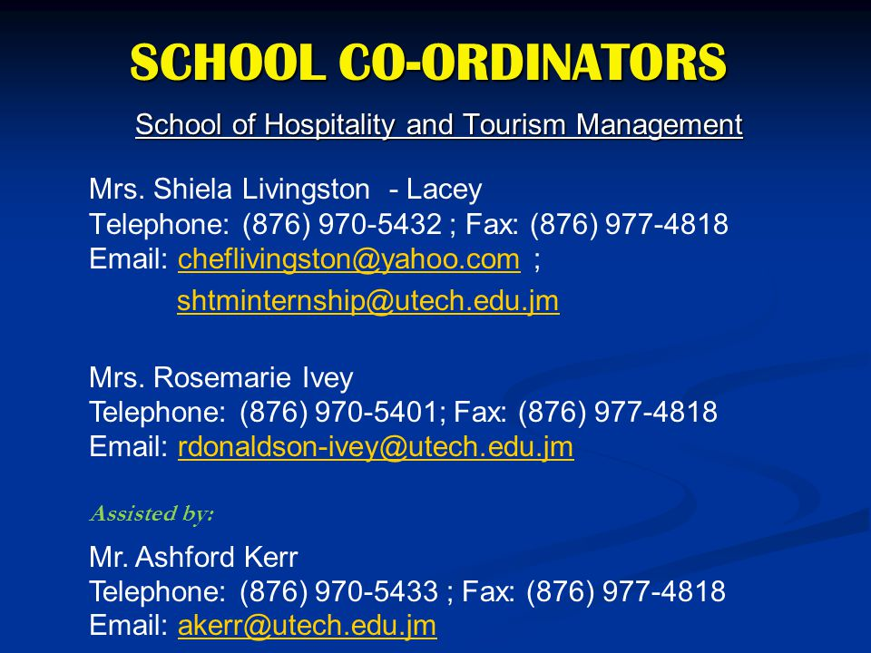 School of Hospitality and Tourism Management Mrs. Shiela Livingston - Lacey Telephone: (876) 970-5432 ; Fax: (876) 977-4818 Email: cheflivingston@yaho