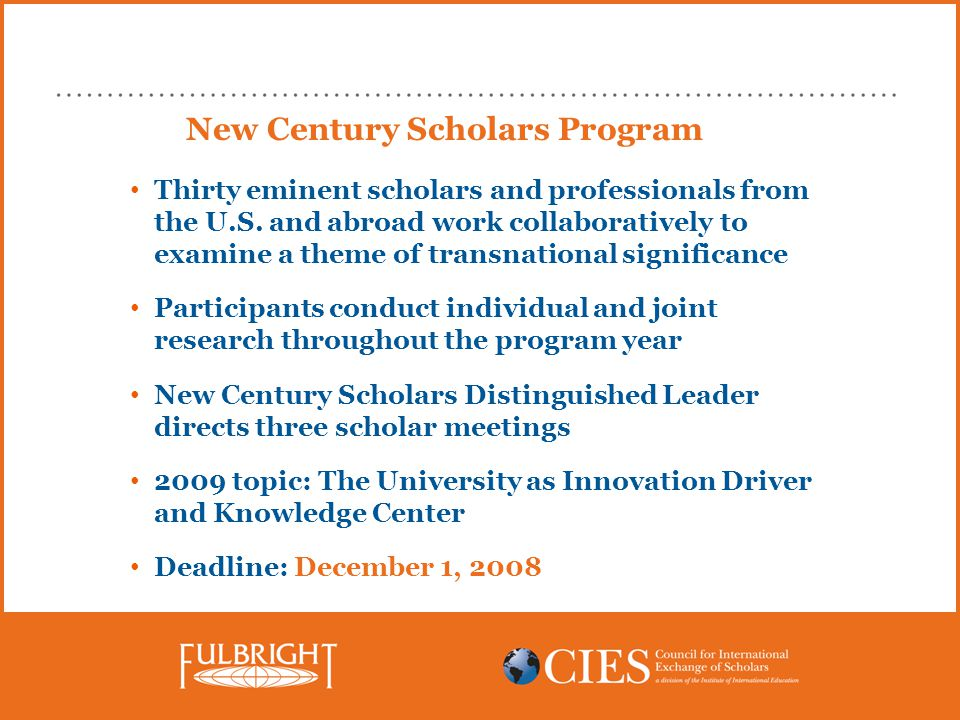 New Century Scholars Program Thirty eminent scholars and professionals from the U.S.