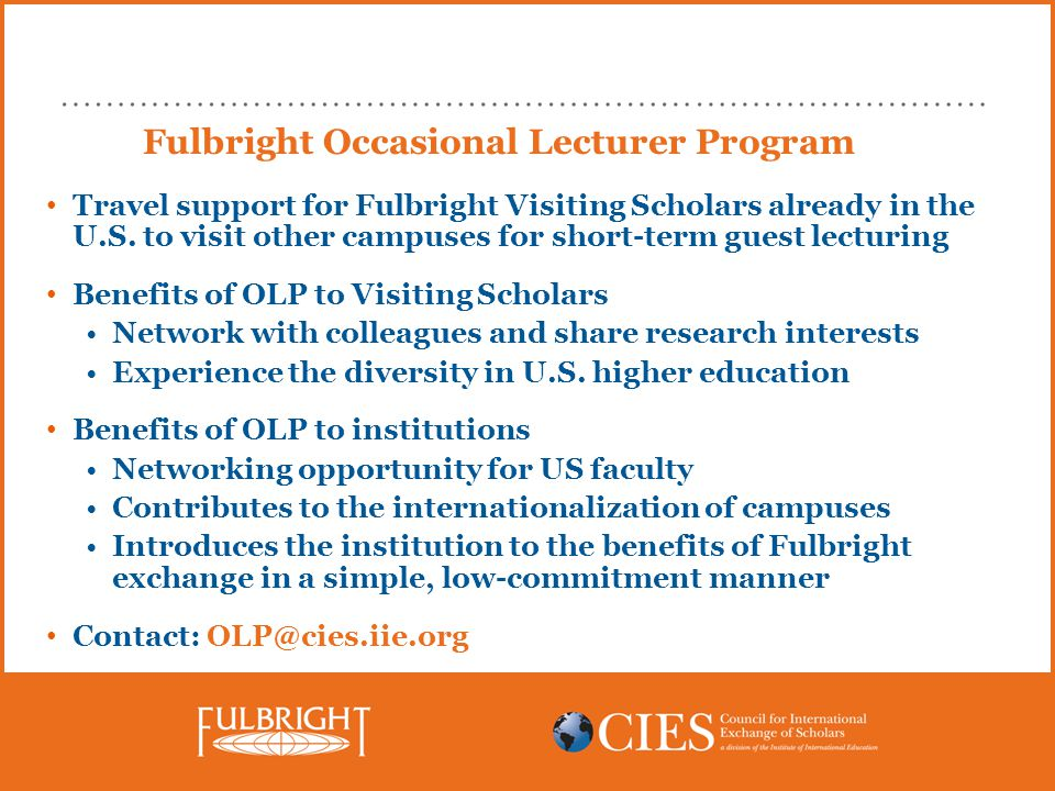 Fulbright Occasional Lecturer Program Travel support for Fulbright Visiting Scholars already in the U.S.