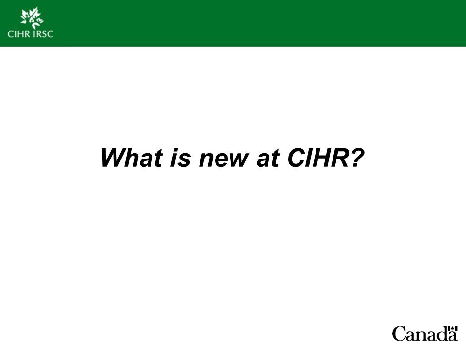 What is new at CIHR?