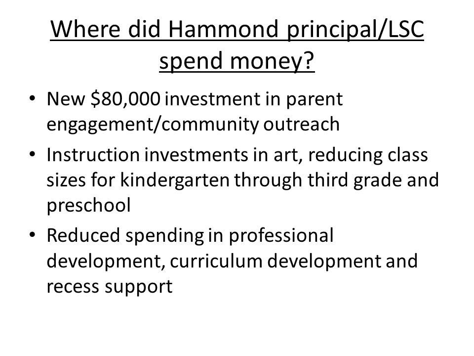 Where did Hammond principal/LSC spend money.