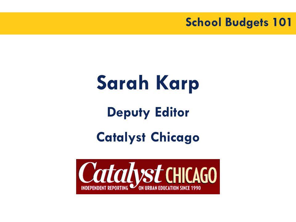 School Budgets 101 Sarah Karp Deputy Editor Catalyst Chicago