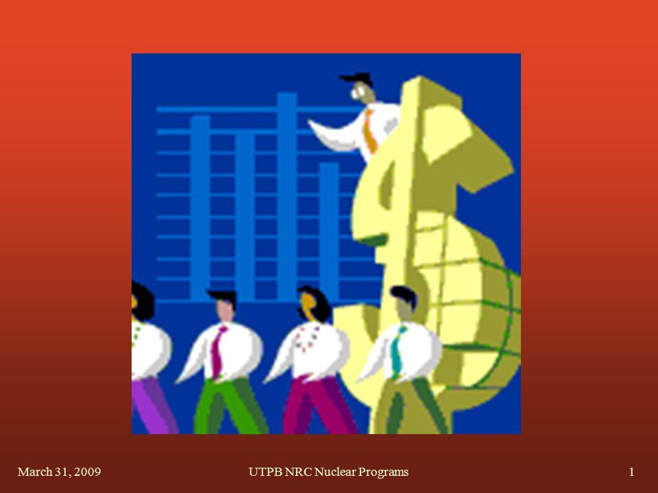 March 31, 2009UTPB NRC Nuclear Programs1