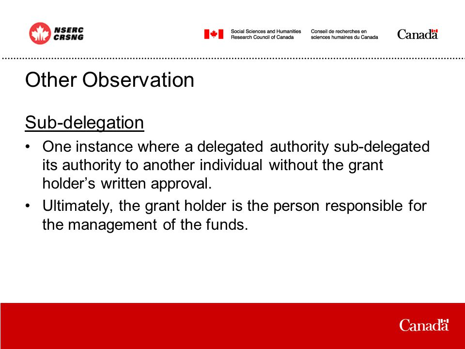 Other Observation Sub-delegation One instance where a delegated authority sub-delegated its authority to another individual without the grant holder's written approval.