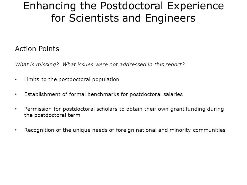Enhancing the Postdoctoral Experience for Scientists and Engineers Action Points What is missing.