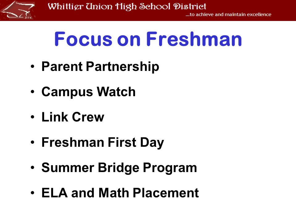 Focus on Freshman Parent Partnership Campus Watch Link Crew Freshman First Day Summer Bridge Program ELA and Math Placement