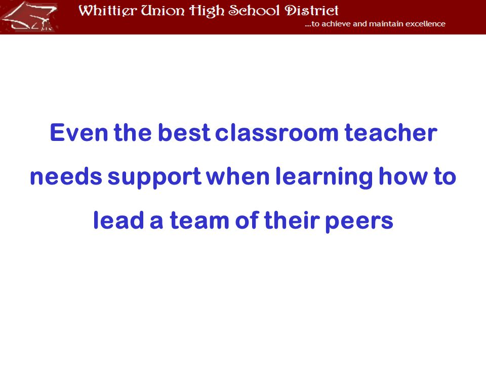 Even the best classroom teacher needs support when learning how to lead a team of their peers