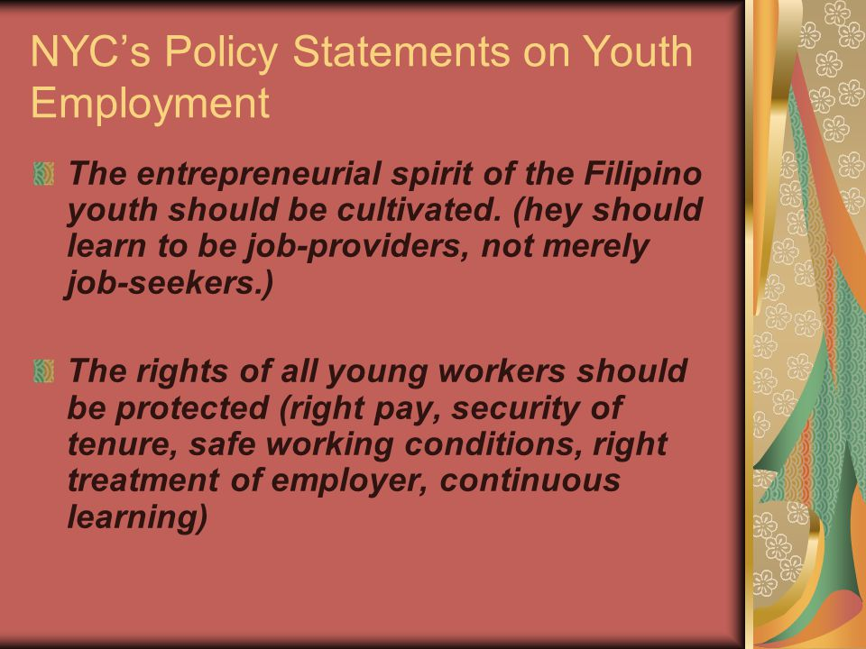 NYC's Policy Statements on Youth Employment The entrepreneurial spirit of the Filipino youth should be cultivated.