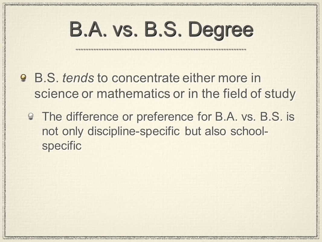 B.A. vs. B.S. Degree B.S.