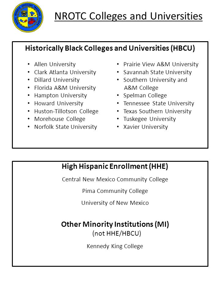 NROTC Colleges and Universities Historically Black Colleges and Universities (HBCU) Allen University Clark Atlanta University Dillard University Flori