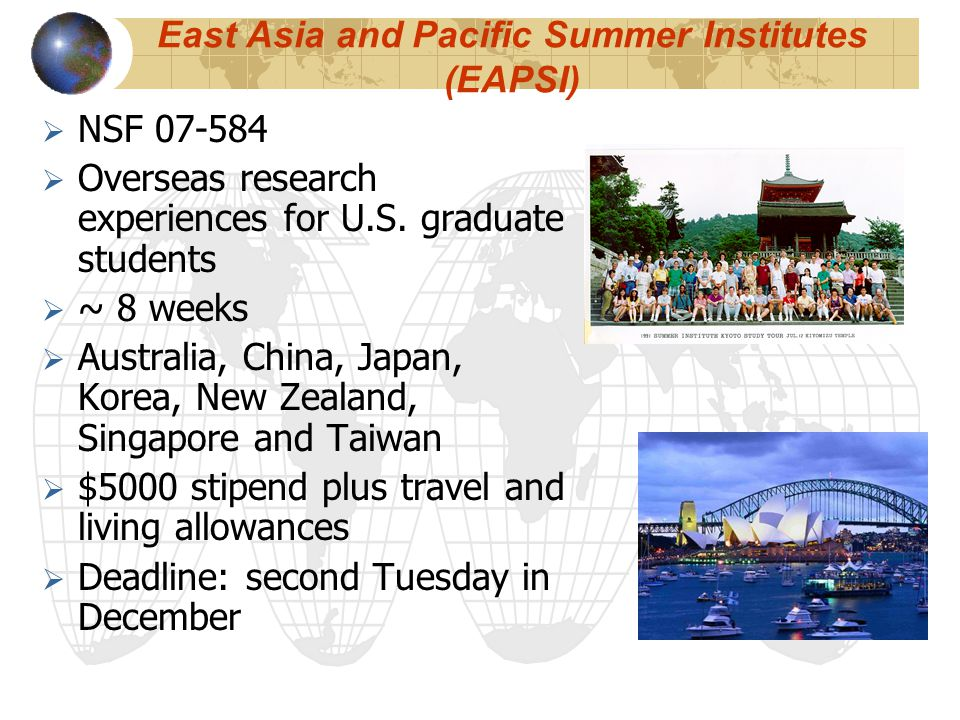 East Asia and Pacific Summer Institutes (EAPSI)  NSF 07-584  Overseas research experiences for U.S.
