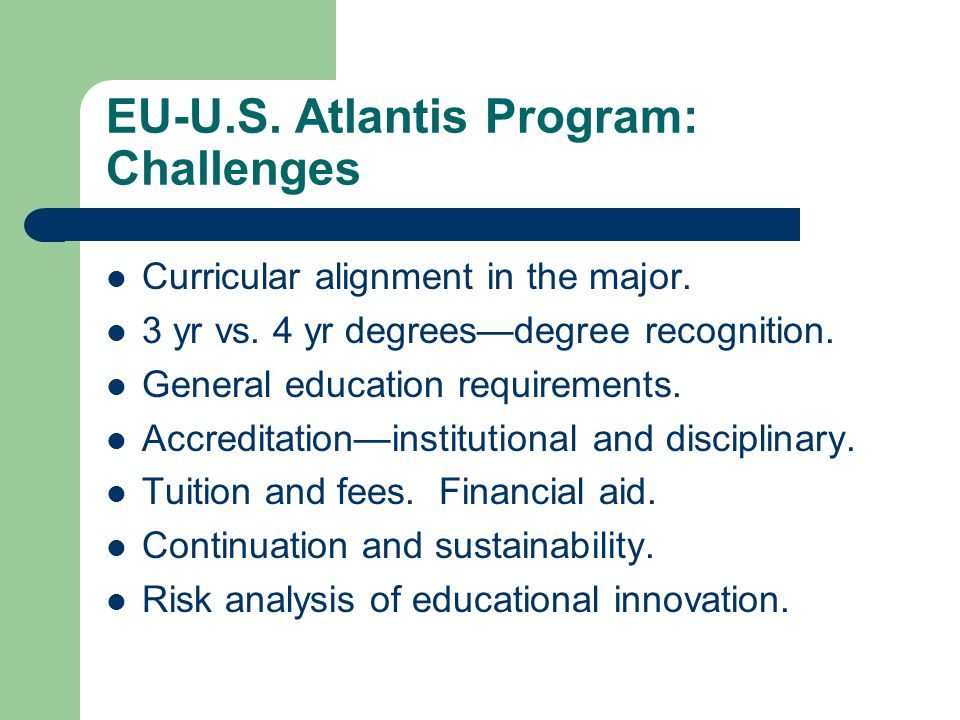 EU-U.S. Atlantis Program: Challenges Curricular alignment in the major.